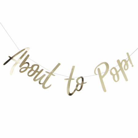 Slika za Ginger Ray® Viseći zlatni natpis About To Pop